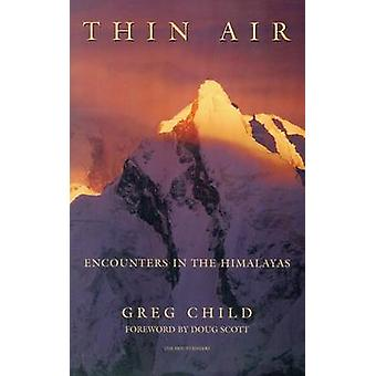 Thin Air - Encounters in the Himalayas by Greg Child - 9780898865882 B