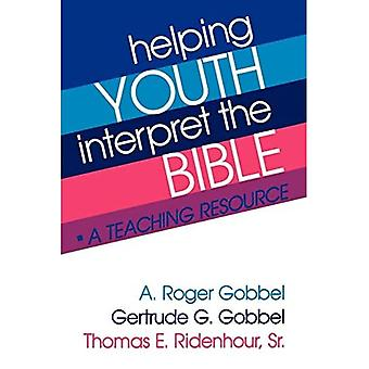 Helping Youth Interpret the Bible: A Teaching Resource