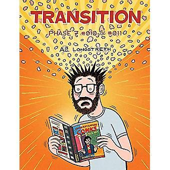 Transition - Phase 7 #010 & #011 by Alec Longstreth - 978061525359