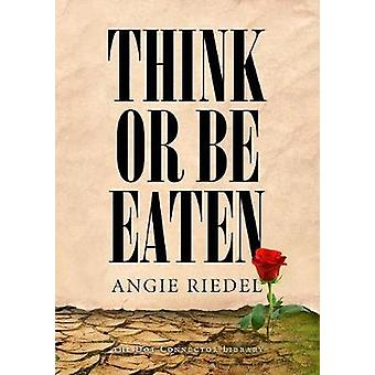 Think or Be Eaten by Angie Riedel - 9781365494666 Book