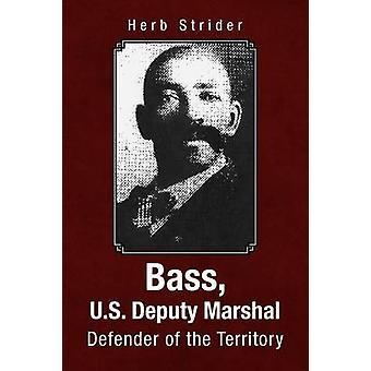 Bass - U.S. Deputy Marshal by Herb Strider - 9781425752002 Book