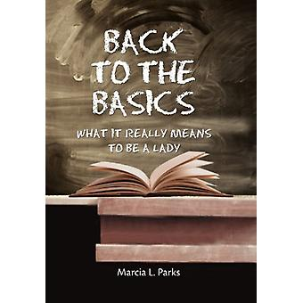 Back to the Basics by Marcia L Parks - 9781469196701 Book