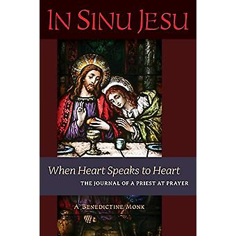 In Sinu Jesu - When Heart Speaks to Heart-The Journal of a Priest at P