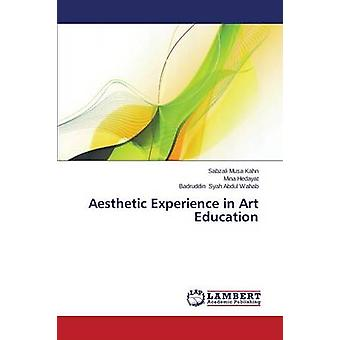 Aesthetic Experience in Art Education by Musa Kahn Sabzali - 97836595