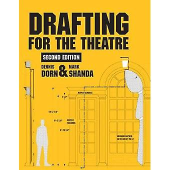 Drafting for the Theatre by Dennis DornMark Shanda