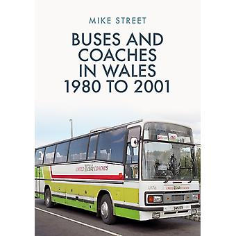 Buses and Coaches in Wales 1980 to 2001 by Mike Street