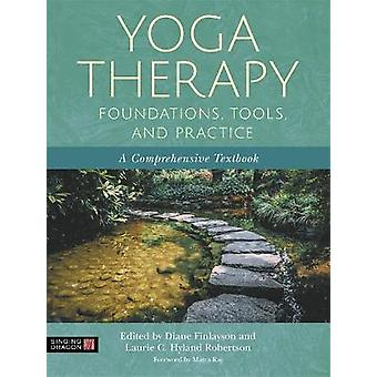 Yoga Therapy Foundations Tools and Practice A Comprehensive Textbook