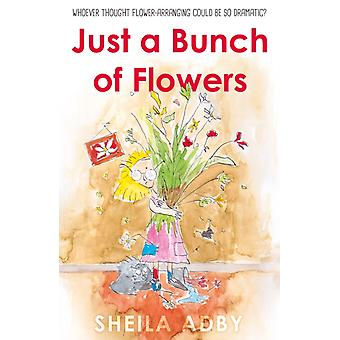 Just a Bunch of Flowers by Sheila Adby