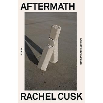 Aftermath  On Marriage and Separation by Rachel Cusk