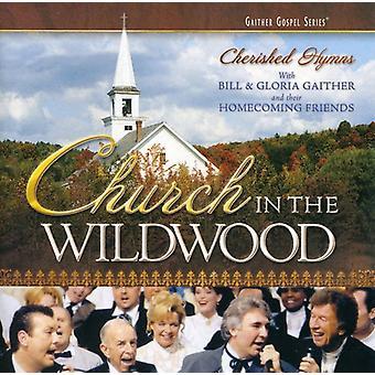 Bill Gaither & Gloria - Church in the Wildwood [CD] USA import