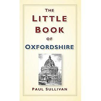 Le petit livre de l'Oxfordshire par Paul Sullivan