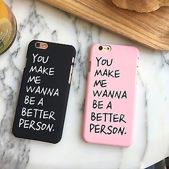 Me haces querer ser una mejor persona - iPhone 8