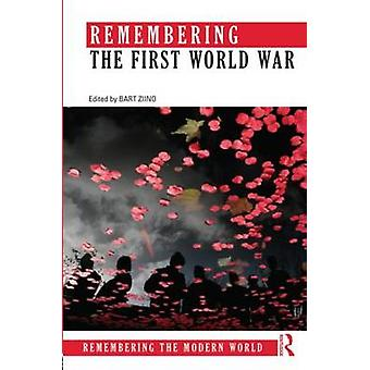 Remembering the First World War by Bart Ziino