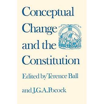 Konceptuell förändring och konstitutionen av Terence Ball - J. G. A. Poc