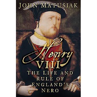 هنري الثامن-الحياة وسيادة نيرو إنجلترا من جون ماتيوسياك-97