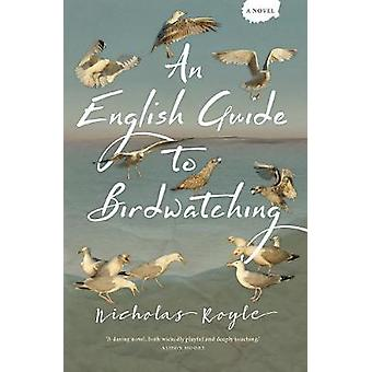 An English Guide to Birdwatching by Nicholas Royle - 9781908434944 Bo