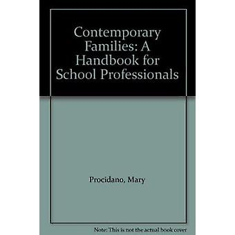Contemporary Families - A Handbook for School Professionals by Mary E.
