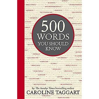 500 Words You Should Know by Caroline Taggart - 9781782432944 Book