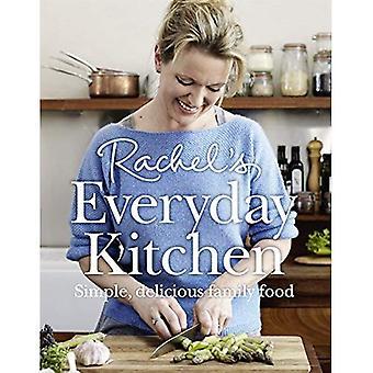 Rachels Küchenalltags: einfache, köstliche Essen Familie