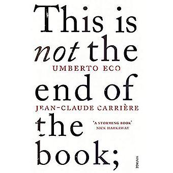 Dies ist nicht das Ende des Buches: ein Gespräch, kuratiert von Jean-Philippe de Tonnac