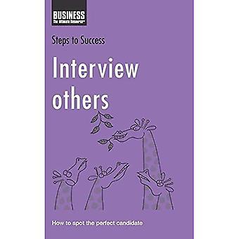Interview d'autres: Comment repérer le candidat idéal (Etapes de la reussite)
