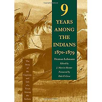 Ni år blandt indianerne, 1870-1879: historien om fangenskab og liv af en texaner blandt indianerne