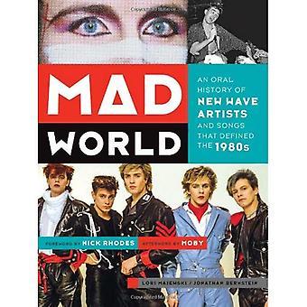 Mundo loco: Una Historia Oral de nueva ola artistas y canciones que definieron la década de 1980
