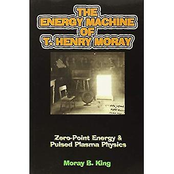 Die Energiemaschine von T. Henry Moray: Nullpunktenergie & gepulsten Plasmaphysik