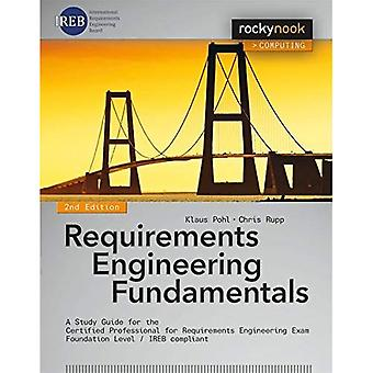 Requirements Engineering Fundamentals: A Study Guide for the Certified Professional for Requirements Engineering...