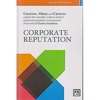 Bedrijfsreputatie: Het wetenschappelijke bewijs achter Corporate reputatiemanagement (Corporate Excellence)