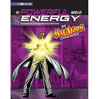 The Powerful World of Energy with Max Axiom, Super Scientist: 4D an Augmented Reading Science Experience (Graphic Science 4D)