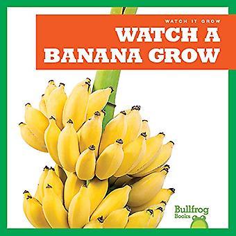 Watch a Banana Grow (Watch� It Grow)
