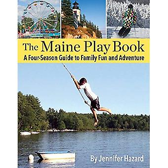 The Maine Play Book: A Four-Season Guide to Family� Fun and Adventure