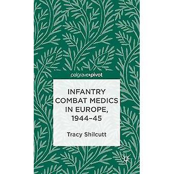 Infantry Combat sjukvårdare i Europa 194445 av Shilcutt & Tracy