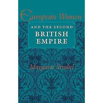 Europeiska kvinnor och andra brittiska imperiet av Strobel & Margaret