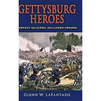 Gettysburg helte perfekt soldater Hallowed Ground af Lafantasie & Glenn W.