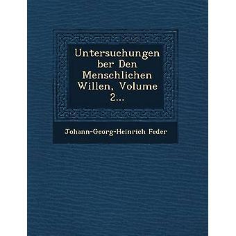 Untersuchungen ber Den Menschlichen Willen volym 2... av Feder & JohannGeorgHeinrich