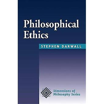 Philosophical Ethics by Darwall & Stephen