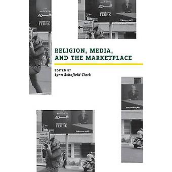 Religion medier og markedsplads af Clark & Lynn Schofield