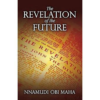 The Revelation of the Future by Maha & Nnamudi Obi