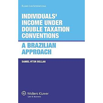 Individuals Income under Double Taxation Conventions A Brazilian Approach by Bellan & Daniel Vitor