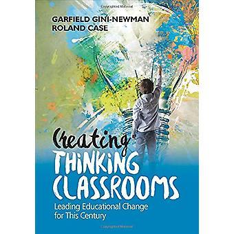 Opprette tenkning klasserom - ledende pedagogiske endring for denne Cen