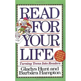 Read for Your Life - Turning Teens into Readers by Gladys Hunt - 97803