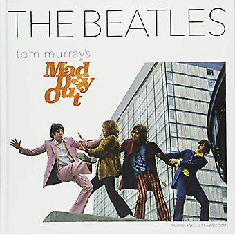 The Beatles - Tom Murray's Mad Day Out by Tom Murray - 9781851498994 B