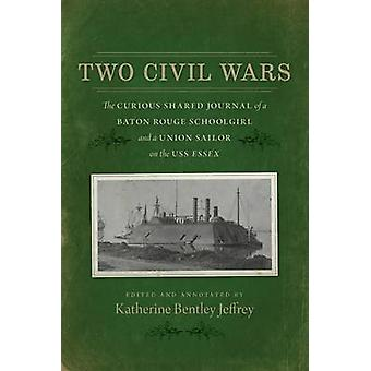 Two Civil Wars - The Curious Shared Journal of a Baton Rouge Schoolgir