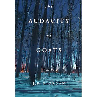 The Audacity of Goats - A Novel by J.F. Riordan - 9780825308260 Book