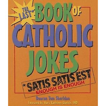 Last Book of Catholic Jokes by Tom Sheridan - Kathleen Glavich - 9780