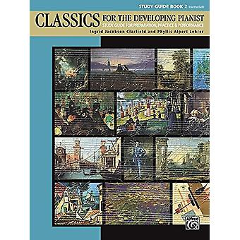 Classics for the Developing Pianist - Study Guide - Bk 2 - Study Guide