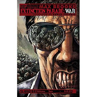 Max Brooks Extinction Parade - Volume 2 by Raulo Caceres - Max Brooks