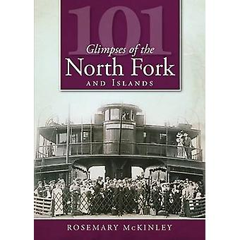 101 Glimpses of the North Fork and the Islands by Rosemary McKinley -
